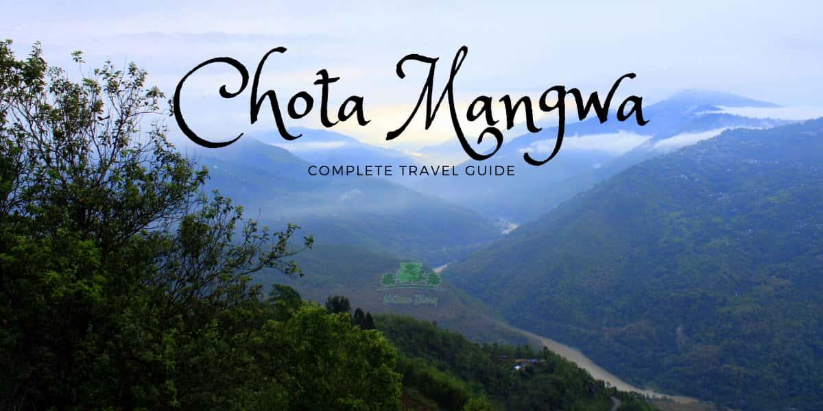 chota mangwa homestays and sightseeing- travel guide