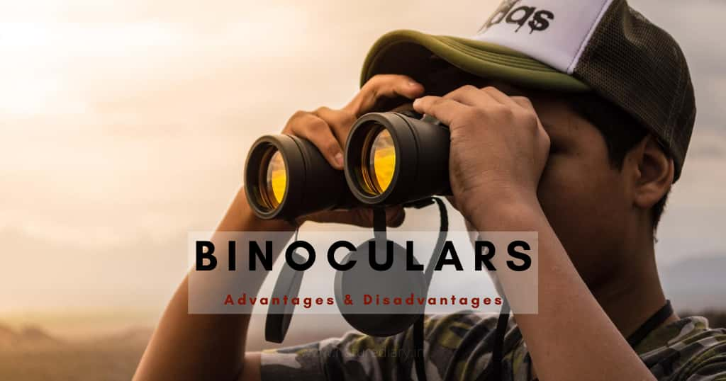 advantages and disadvantages of binocular