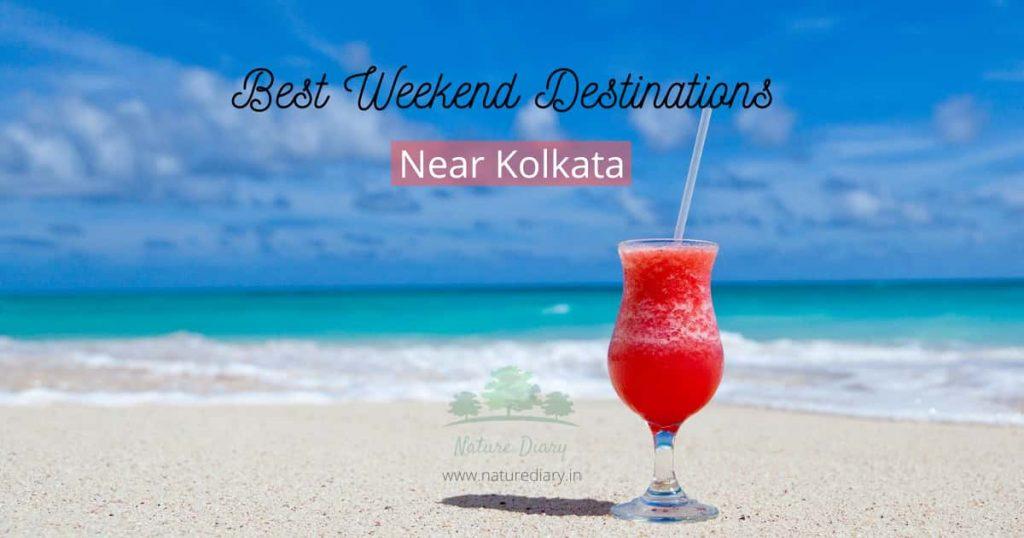 best weekend destinations near kolkata