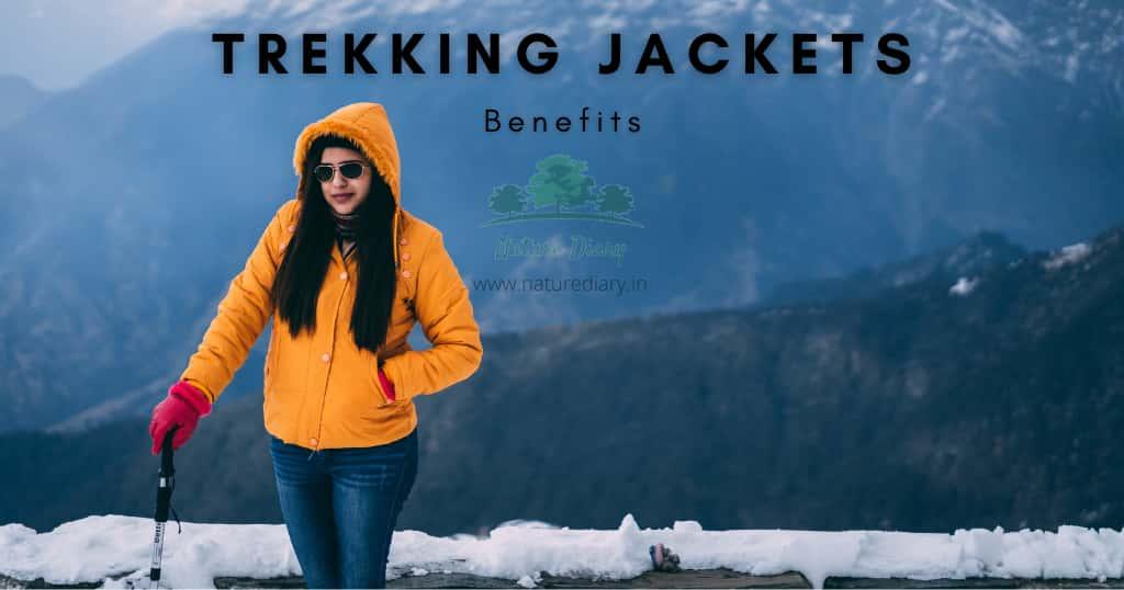 Benefits of best jacket for trekking